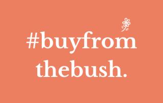 #buyfromthebush